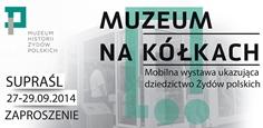 """""""Muzeum na kółkach"""", Supraśl 27-29.09.2014."""