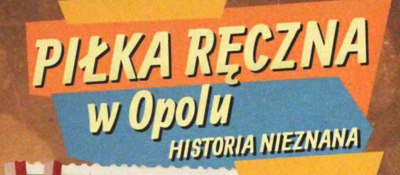 Piłka ręczna w Opolu. Historia nieznana, promocja książki w Muzeum Uniwersytetu Opolskiego