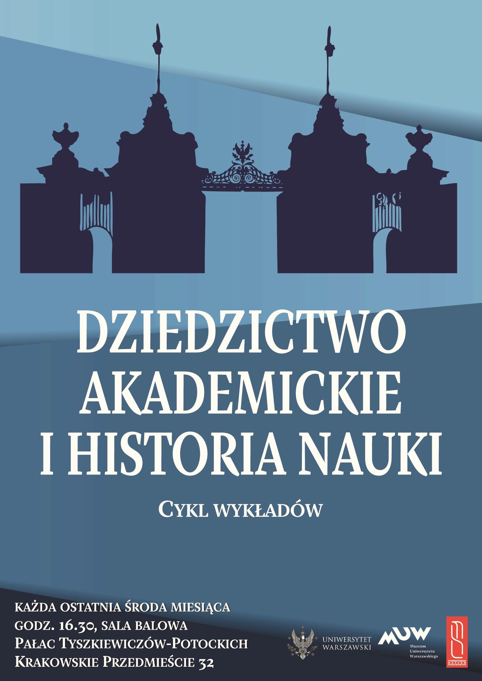 DZIEDZICTWO AKADEMICKIE I HISTORIA NAUKI, cykl wykładów Muzeum UW oraz SMU