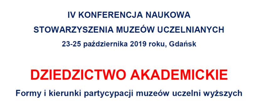 Dziedzictwo Akademickie. Formy i kierunki partycypacji muzeów uczelni wyższych – konferencja Stowarzyszenia Muzeów Uczelnianych