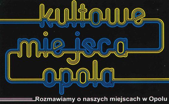 Kultowe miejsca Opola – spotkanie w Muzeum Uniwersytetu Opolskiego