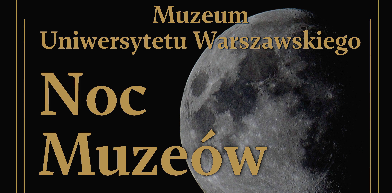 Noc Muzeów 2019 w Muzeum Uniwersytetu Warszawskiego