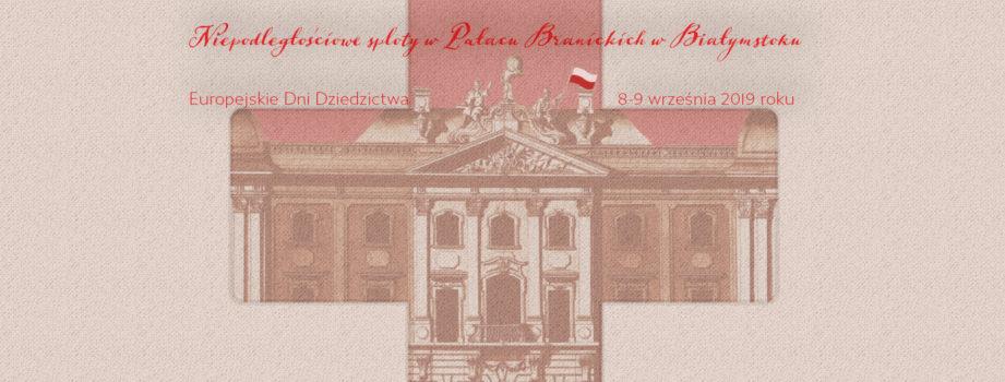 """Niepodległościowe sploty w Pałacu Branickich w Białymstoku – program dotacyjny """"Koalicje dla Niepodległej"""""""