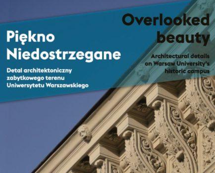 Piękno niedostrzegane – nowa wystawa zorganizowana przez Muzeum Uniwersytetu Warszawskiego