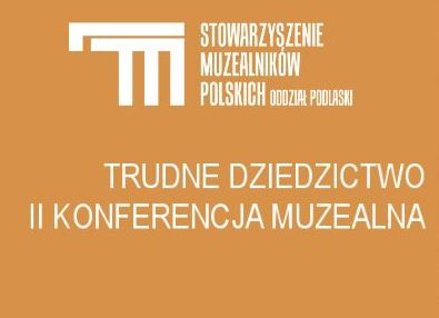 Doroczna Konferencja Stowarzyszenia Muzealników Polskich, 11-13.03.2020