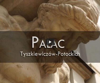 """Pałac Tyszkiewiczów-Potockich – projekt """"Otwarty Kampus"""""""