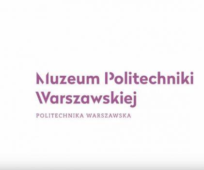 Technika i sztuka – relacja filmowa, Muzeum Politechniki Warszawskiej