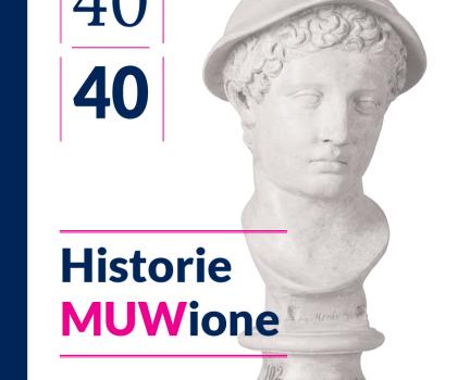 Historie MUWione. 40 obiektów na 40-lecie Muzeum Uniwersytetu Warszawskiego