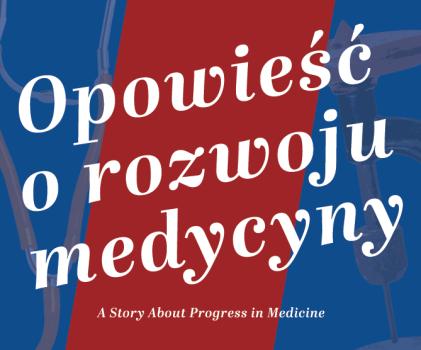 """""""Opowieść o rozwoju medycyny""""– wystawa Muzeum Gdańskiego Uniwersytetu Medycznego"""